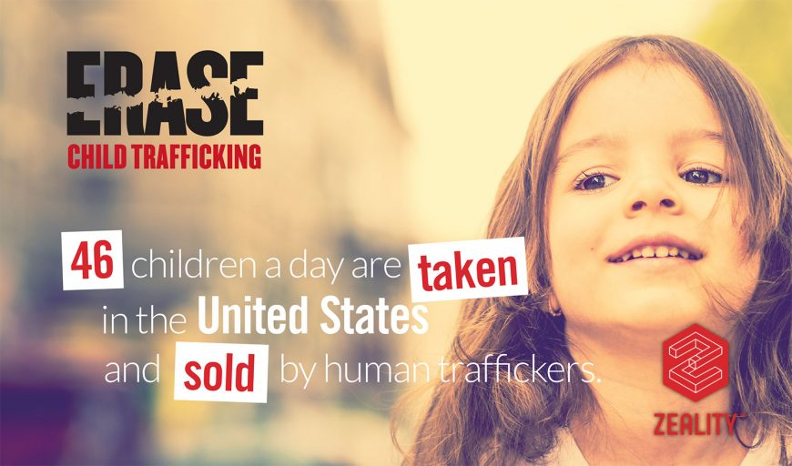 Zeality is Proud to join ERASE and Ryan Bell to #HelpERASE Child Trafficking